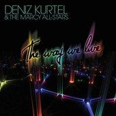 Deniz Kurtel & The Marcy All-Stars