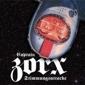 Captain Zorx Stimmungsattacke