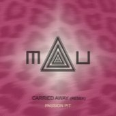 Artwork: Passion Pit - Carried Away (MAU Remix)