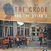 The Crook & The Dylan's