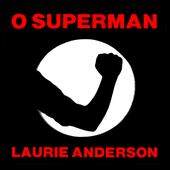 Laurie Anderson O Superman