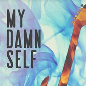 My damn self