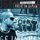 Dario Boente & Huge In Japan