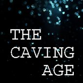 The Caving Age