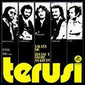 Terusi - Vrati se / Živim u svom svijetu (1975)