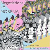 Negotiations. & LA MORENA