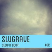 Slugrave Mixtape #012