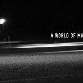 A World Of Madness