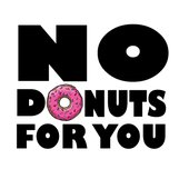 No Donuts For You