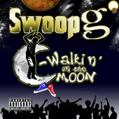Swoop G - Walkin' On The Moon. 2009