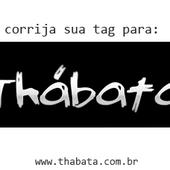 Tag CORRETA! Thábata COM ACENTO