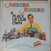 """Mister Rogers \""""A Place Of Our Own\"""" EP (front)"""