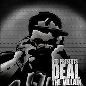 Deal - The Villain
