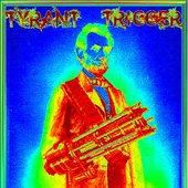 Tyrant Trigger