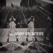 The Ivory Splinters