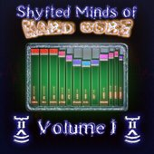 Shyfted Minds of Hard Core Volume I