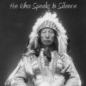 He Who Speaks In Silence