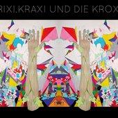 Krixi, Kraxi und die Kroxn