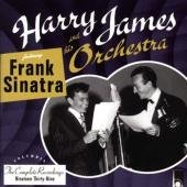 Frank Sinatra, vocal; Harry James & His Orchestra