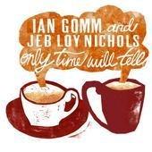 Ian Gomm & Jeb Loy Nichols