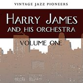 Vintage Jazz Pioneers - Harry James, Vol. 1