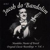 Mandolin Master of Brazil - Original Classic Recordings Vol. 1