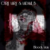 CYRIL MARY & MADAME B - Bloody Mary - art album by MB