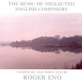 The Music of Neglected English Composers