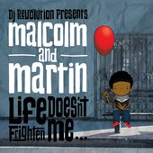 Malcolm And Martin - Life Doesnt Frighten Me. 2011