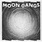 Moon Gangs