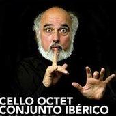 Cello Octet Conjunto Ibérico & Elias Arizcuren