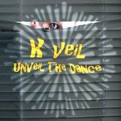 K veil Unveil The Dance