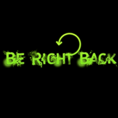 Be Right Back :)