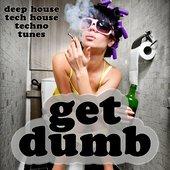 Get Dumb 1