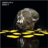 FABRICLIVE 52: Zero T