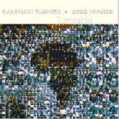 Kalahari Surfers & Greg Hunter