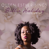 Queen Esther Sings Billie Holiday: The Rare Sides