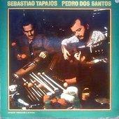 Sebastiao Tapajos & Pedro Dos Santos