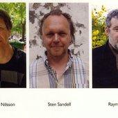 Per Anders Nilsson, Sten Sandell, Raymond Strid