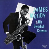 James Moody and his Swedish Crowns