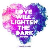 Love Will Lighten The Dark (Remixes)