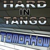 Hard In Tango - Tommorow