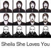 sheila she loves you