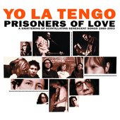 Prisoners Of Love: A Smattering Of Scintillating Senescent Songs 1985-2003