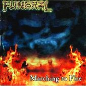 FUNERAL - Marching To Fire (2006)