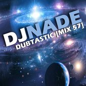 DJ NADE - DUBTASTIC (Dubstep Mix 57)