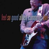 Feel So Good: Albert Cummings Live