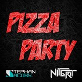 Pizza Party (Stephan Jacobs & NiT GriT)