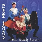 Moscow Nights: Feel Yourself Russian!