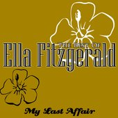 The Best Of Ella Fitzgerald - My Last Affair